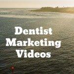 Dentist Marketing Videos