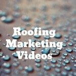 Roofing Marketing Videos